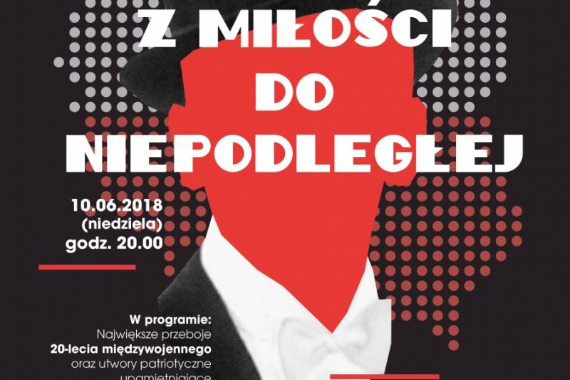 """""""Z miłości do Niepodległej"""" – wyjątkowy koncert w Operze Leśnej w Sopocie z okazji obchodów 100-lecia Niepodległości Polski"""